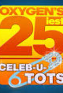 Oxygen's 25iest: Celeb-U-Tots