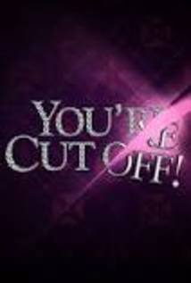 You're Cut Off