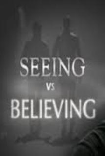 Seeing vs. Believing