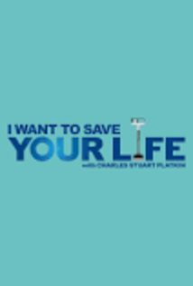 I Want To Save Your Life