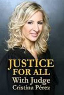 Justice For All With Judge Cristina Perez