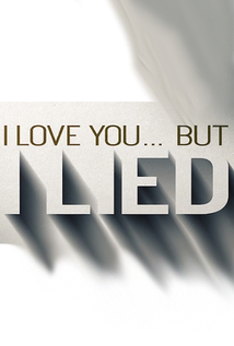 I Love You... But I Lied