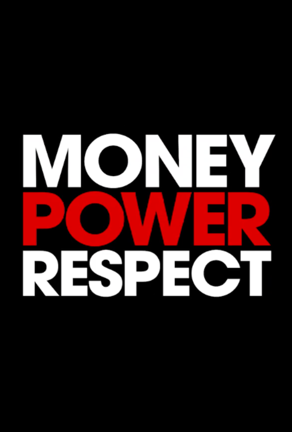 Money Power Respect Series