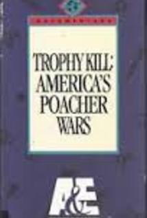 Trophy Kill: America's Poacher Wars